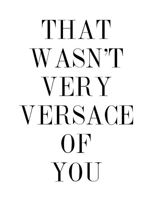 versace quote of the day